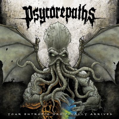 Psycorepaths - Your Entropia Has Finally Arrived