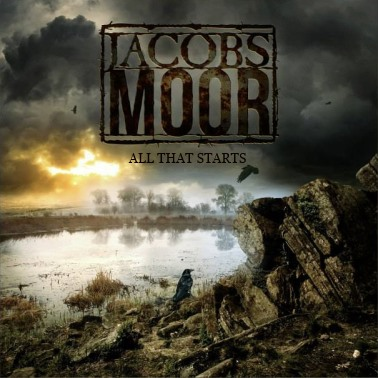 Jacobs Moor - All That Starts