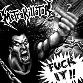 Metrakillator - Fuck It!