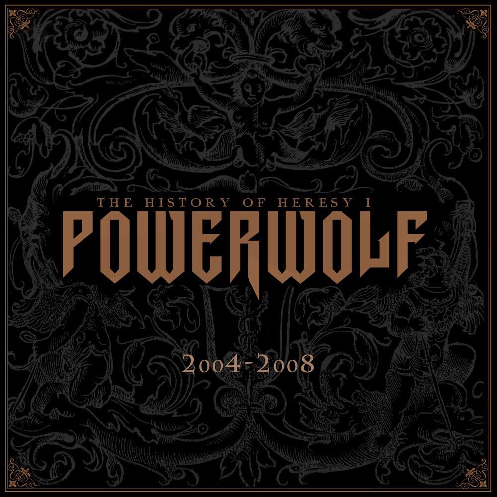 Powerwolf - The History of Heresy I (2004-2008)