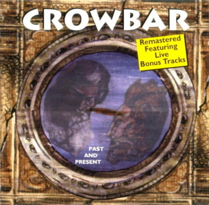 Crowbar - Past and Present