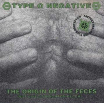 Type O Negative - The Origin of the Feces (Not Live at Brighton Beach)