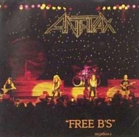 Anthrax - Free B's