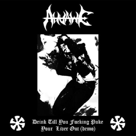 Ahvawe - Drink Till You Fucking Puke Your Liver Out