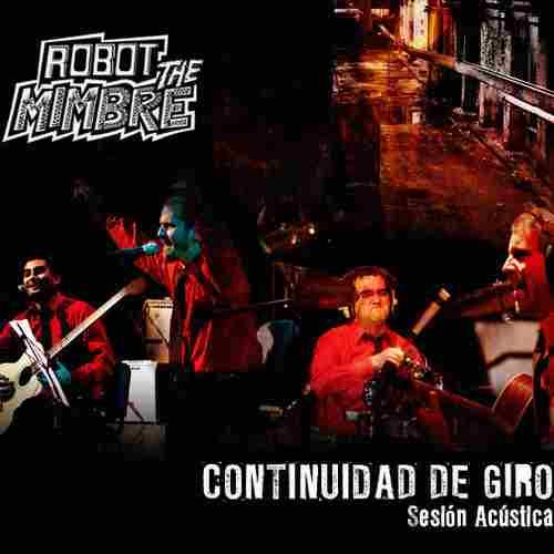 <br />Robot the Mimbre - Continuidad de Giro (Sesión Acústica)