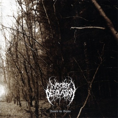 Woods Of Desolation - Toward The Depths [2009 CD release] (2008)