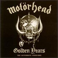 Motörhead - The Golden Years - The Alternate Versions