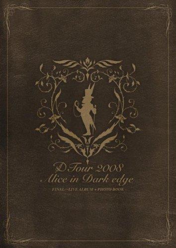 D - D Tour 2008 Alice in Dark Edge Final - Live Album + Photo Book