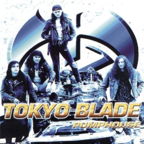 Tokyo Blade - Pumphouse