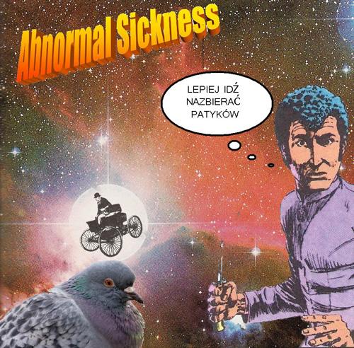 Abnormal Sickness - Lepiej idź nazbierać patyków