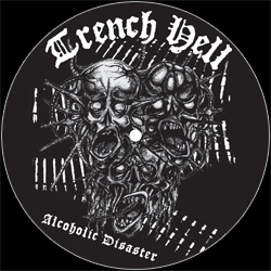 Trench Hell - Alcoholic Disaster