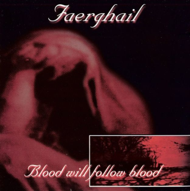 Faerghail - Blood Will Follow Blood