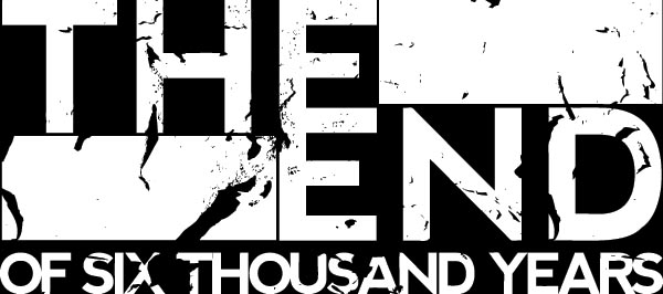 The End of Six Thousand Years - Logo