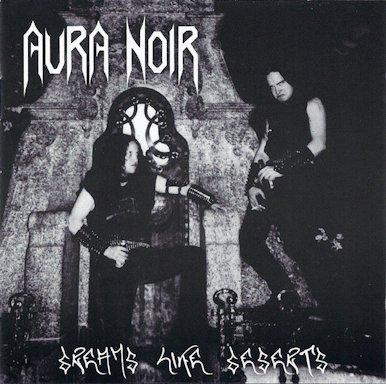 Aura Noir - Dreams like Deserts