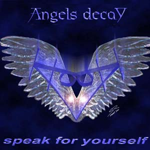 Angels Decay - Speak for Yourself