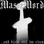 Massemord - ...and Blade Still Too Clean (Rehearsal 2002)