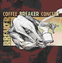 Breaker - Coffee Breaker Concert