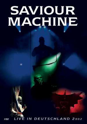 Saviour Machine - Live in Deutschland 2002