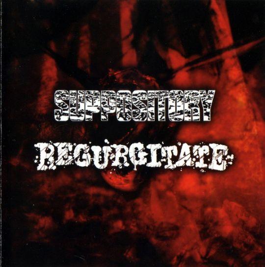 Regurgitate / Suppository - Suppository / Regurgitate
