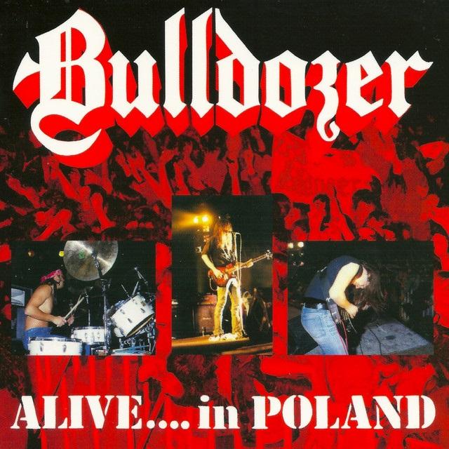 Bulldozer - Alive....in Poland