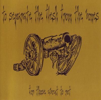 To Separate the Flesh from the Bones - For Those About to Rot