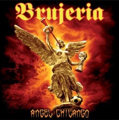 Brujeria - Ángel chilango