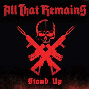 All That Remains - Stand Up