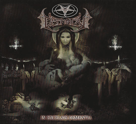 Destinity - In Excelsis Dementia