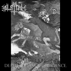 Hailstorm - Death. Defiance. Decadence.