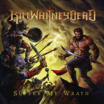 Killwhitneydead - Suffer My Wrath