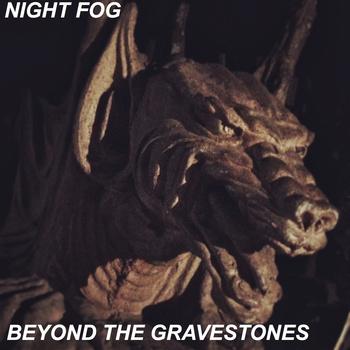 Night Fog - Beyond the Gravestones