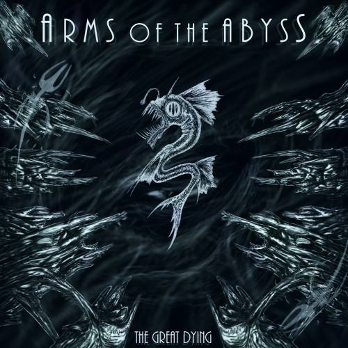 Arms of the Abyss - The Great Dying