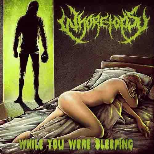 Whoretopsy - While You Were Sleeping