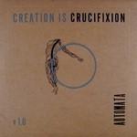 Creation Is Crucifixion - Automata