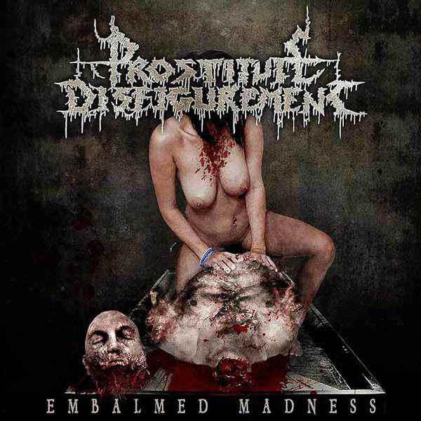 Prostitute Disfigurement - Embalmed Madness