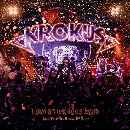 Krokus - Long Stick Goes Boom - Live from Da House of Rust