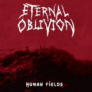 Eternal Oblivion - Human Fields