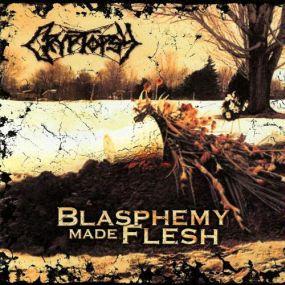Cryptopsy - Blasphemy Made Flesh