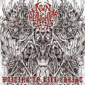 Nunslaughter - Waiting to Kill Christ