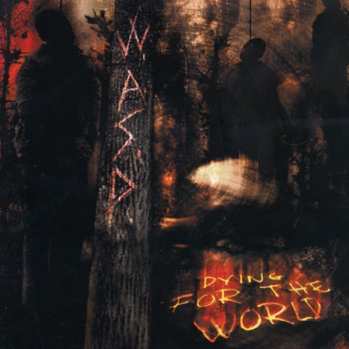 W.A.S.P. - Dying for the World