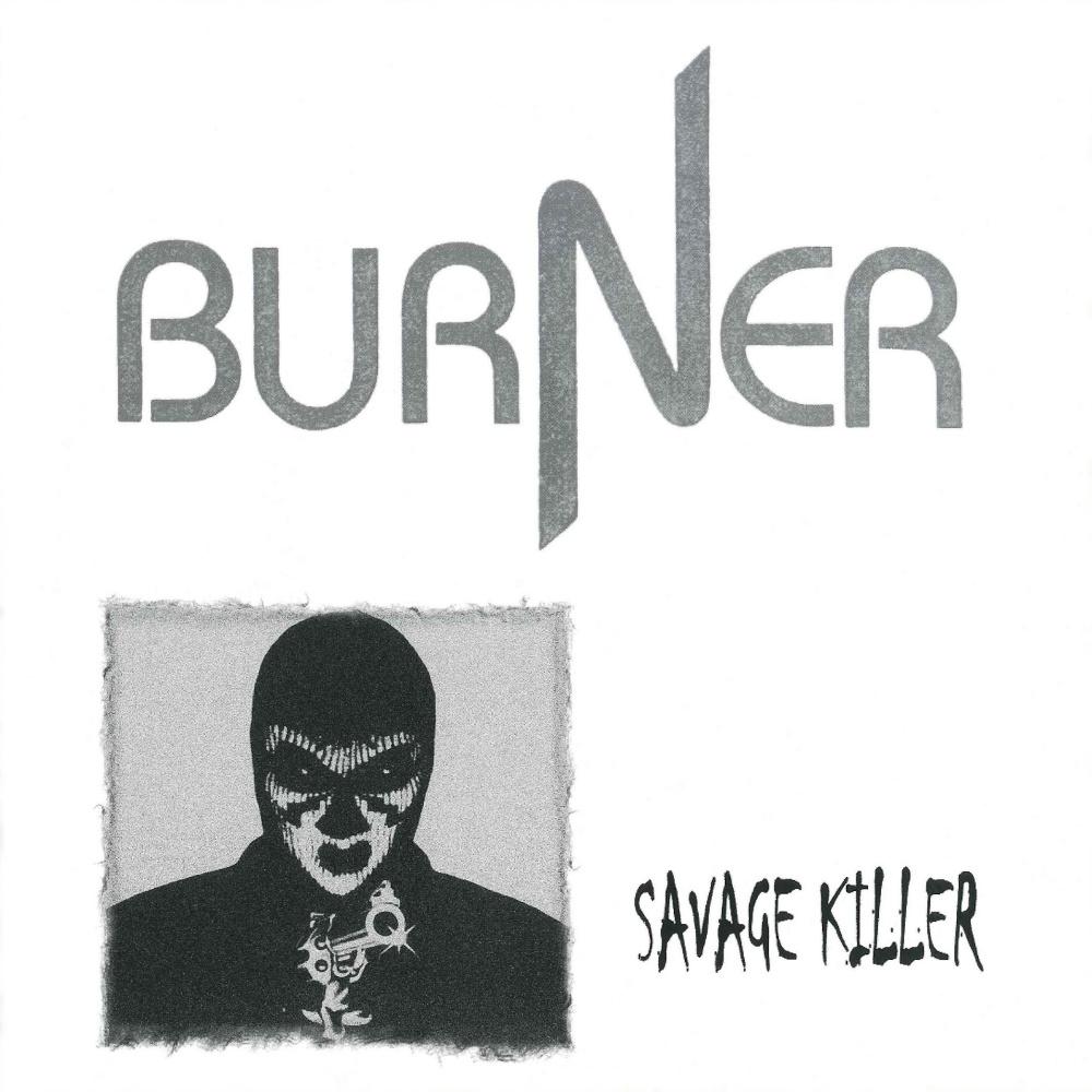 Burner - Savage Killer