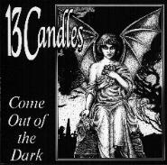 13 Candles - Come Out of the Dark