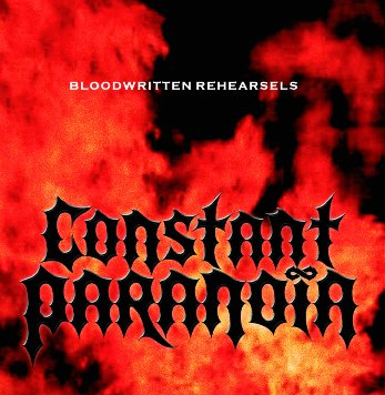 Constant Paranoia - Bloodwritten Rehearsals