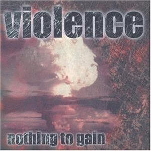 Vio-lence - Nothing to Gain