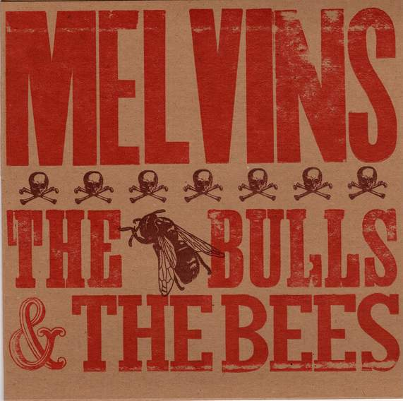 Melvins - The Bulls & the Bees
