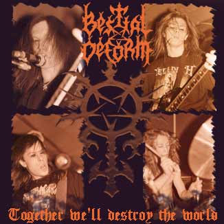 Bestial Deform - Together We'll Destroy the World