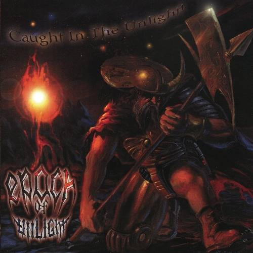 Epoch of Unlight - Caught in the Unlight!