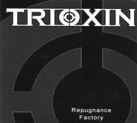 Trioxin - Repugnance Factory