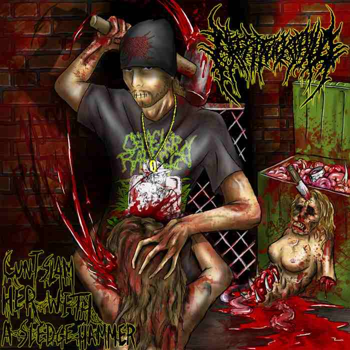 Necrofuckphilia - Cunt Slam Her with a Sledgehammer