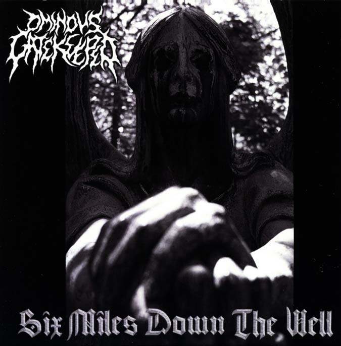 Ominous Gatekeeper - Six Miles Down the Well